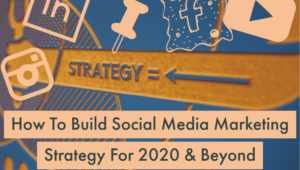 How to build social media marketing strategy for 2020